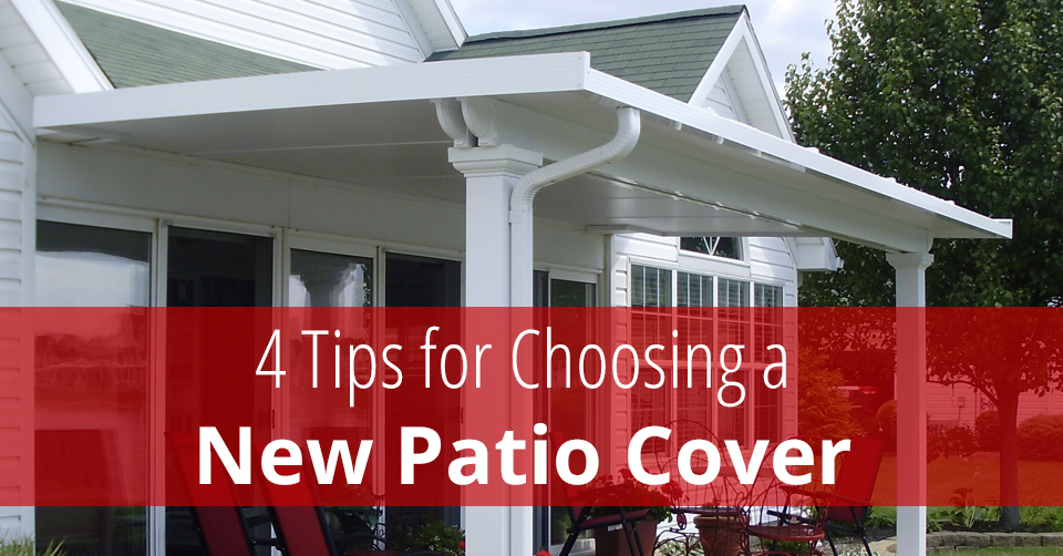 4 Tips for Choosing a New Patio Cover